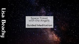 Space Travel Guided Meditation with The Angels