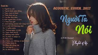 Mashup  Acoustic ▶ Người Ta Nói Và Những Bản Acoustic Hay Nhất Mọi Thời Đại