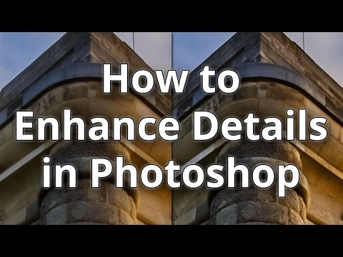 How to Enhance Details in Photoshop