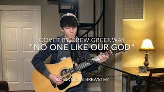 No One Like Our God - Lincoln Brewster (Acoustic Cover by Drew Greenway)