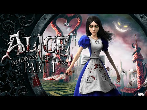 Let's Play Alice: Madness Returns - Part 1