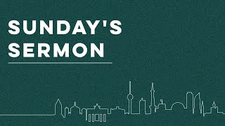 Sermon - 11. April 2021