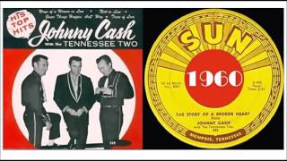 Johnny Cash & The Tennessee Two - The Story Of A Broken Heart