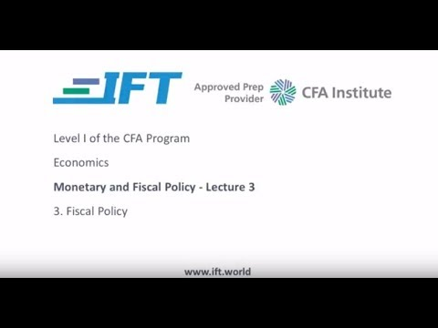 Level I CFA: Economics: Monetary and Fiscal Policy-Lecture 3