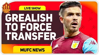 Grealish To Force United Transfer? Man Utd Transfer News
