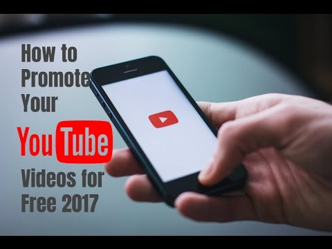 How to Promote Your YouTube Videos Without Investment 2017