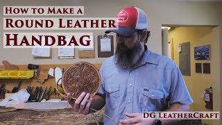 How to Make a Round Leather Handbag