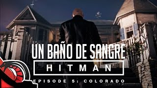 un bao de sangre   hitman episodio 5 colorado