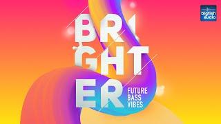 BRIGHTER: Future Bass Vibes   Demo Track