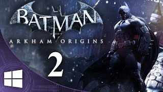 Batman: Arkham Origins (ITA) -2- Rintracciare il Pinguino [1080p 60fps]