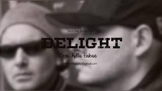 Ceza & Kİlla Hakan - Delight  Remİx