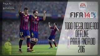 FIFA 14 Todo Desbloqueado Offline Para Android 2016