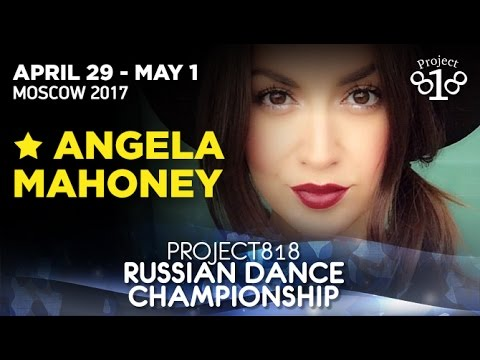 Angela Mahoney @ RDC17 ★ Project818 Russian Dance Championship ★ April 29 - May 1, Moscow 2017