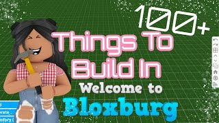 100+ THINGS TO BUILD IN BLOXBURG | Build Ideas | Welcome to Bloxburg