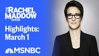 Watch Rachel Maddow Highlights: March 1 | MSNBC