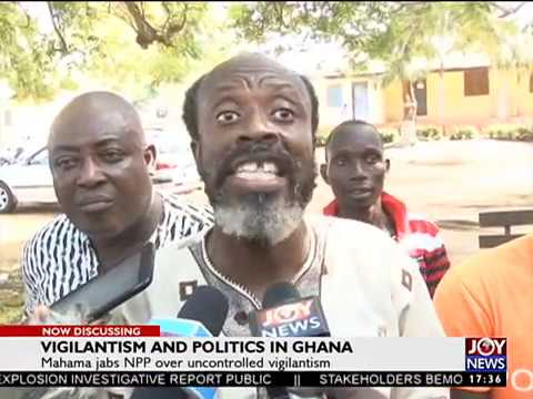 Vigilantism and Politics in Ghana - Editors' Forum on JoyNews (5-11-17)[Part 2]