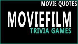 Movie Trivia Games | Movie Quotes | Question 31