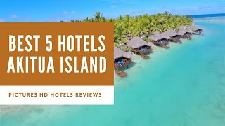 Top 5 Best Hotels in Akitua Island, Cook Islands - sorted by Rating Guests