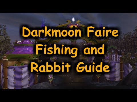 Darkmoon Faire Fishing And Rabbit Guide