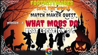 FORTNITEMARES:MATCH MAKER QUEST / WHAT MOBS DO -MISSION-4