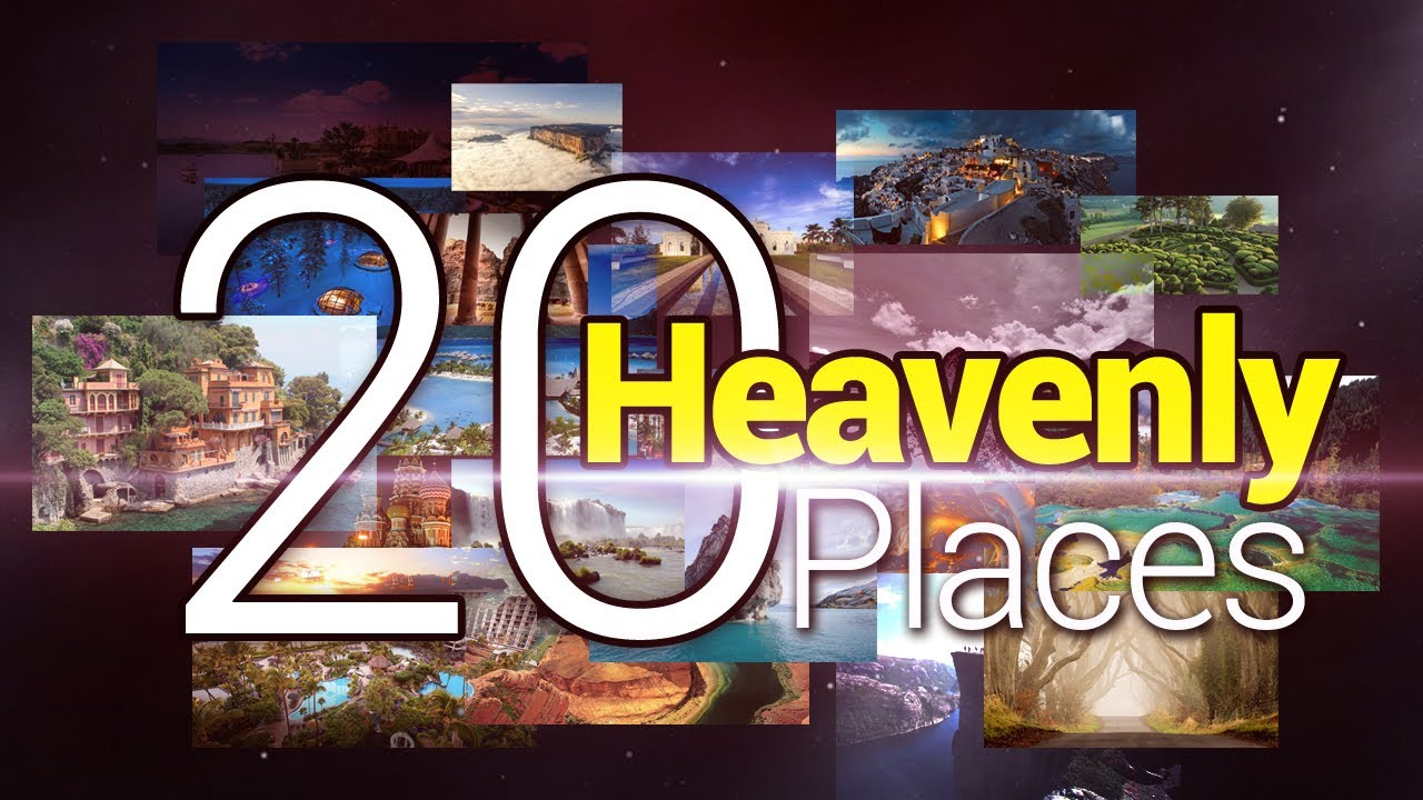20 Heavenly Places In The World Just Like Heaven Most Beautiful Places On Earth Youtube