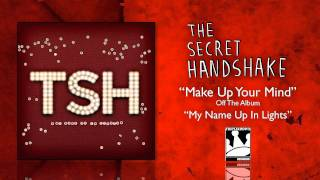 Watch Secret Handshake Make Up Your Mind video