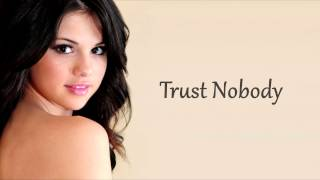 Cashmere Cat - Trust Nobody ft. Selena Gomez, Tory Lanez (Lyrics)