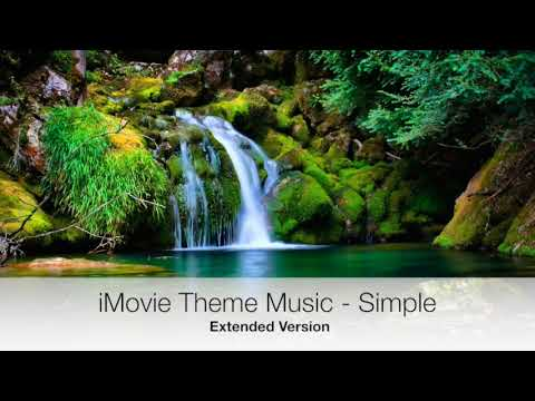 iMovie Simple Theme 30 Minute Extended Version