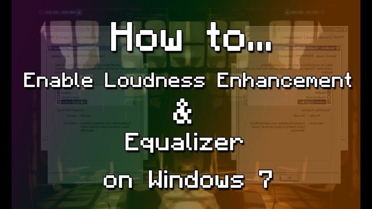 [Tutorial] How to enable Loudness enhancement & Equalizer on Windows 7