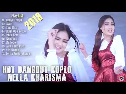 HOT DANGDUT KOPLO TERBARU 2018 - Full Album Nella Kharisma Terbaru Dangdut Koplo
