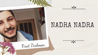 Fırat Türkmen  Nadra Nadra İlahisi