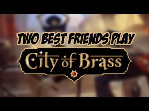 Two Best Friends Play City of Brass