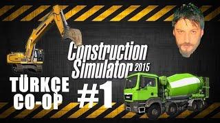 Construction Simulator 2015 Türkçe Co-op | İnşaatçılar | Bölüm 1