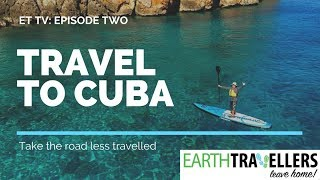 Earth Travellers Episode 2: Active Adventure Group Tours in Cuba