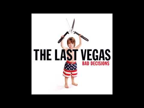 The Last Vegas - Bad Decisions (Full Album) (2012)