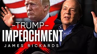 JAMES RICKARDS - DONALD TRUMP IMPEACHMENT | London Real