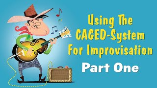 Baixar Using The CAGED System For Improvisation Part 1