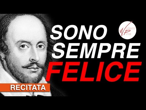 Sai perché sono sempre felice? #Poesia (Erroneamente attribuita a William Shakespeare)