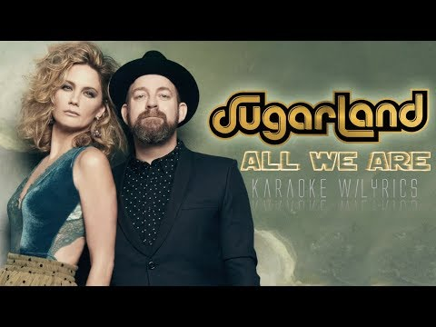 Sugarland - All We Are (Karaoke w/ Lyrics)