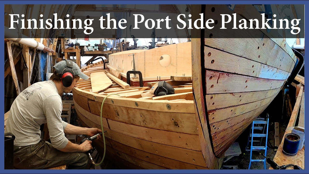 Finishing the Port Side Planking - Episode 170 - Acorn to Arabella: Journey of a Wooden Boat