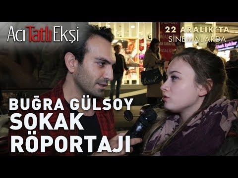 Acı Tatlı Ekşi  Buğra Gülsoy Sokak Röportajı