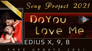 Edius New song project 2021 free download | Do You Love Me Song Project | EDIUS X | 110301