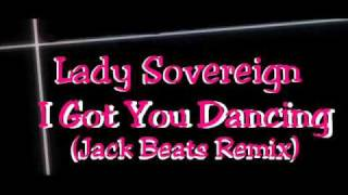 Lady Sovereign - I Got You Dancing (jack beats remix)