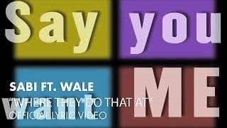 sabi ft wale where they do that at official lyric video