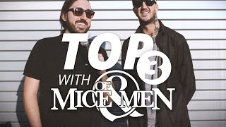 Top Three with Of Mice & Men