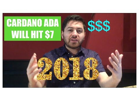 Why Cardano (ADA) WILL Hit $7 In 2018!