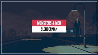 SLENDERMAN | Monsters & Men