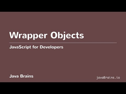 JavaScript for Developers 30 - Wrapper Objects