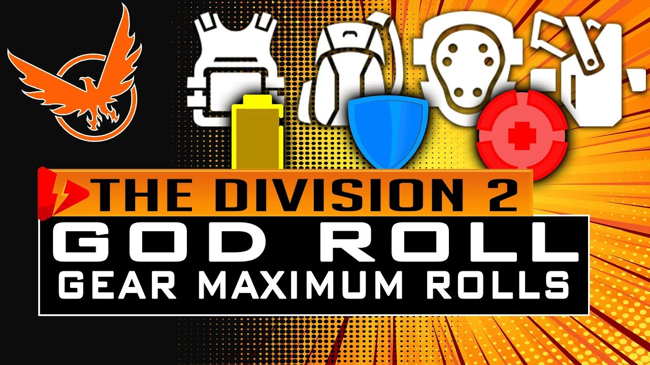 Division 2 GOD ROLL GEAR - Optimal and Maximum Rolls on Gear GOD TIER GEAR
