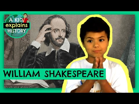 WILLIAM SHAKESPEARE - A Kid Explains History, Episode 9